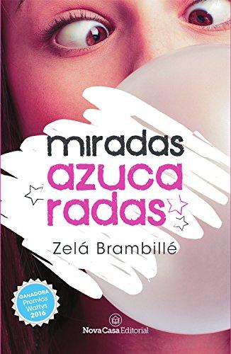 Miradas azucaradas de Zelá Brambillé