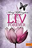 'Liv, Forever: Roman (Gulliver)' von Amy Talkington