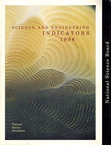 Science and Engineering Indicators 1998 (Serial) por From United States Government Printing