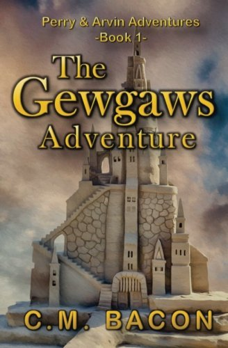 Gewgaws: A New Adventure with an Old Friend (Perry & Arvin Adventures, Band 1)