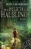 Der Fluch der Halblinge: Roman (Fantasy. Bastei Lübbe Taschenbücher) - Prisca Burrows
