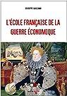 L'école française de la guerre économique par Gagliano