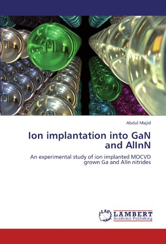 Ion implantation into GaN and AlInN: An experimental study of ion implanted MOCVD grown Ga and AlIn nitrides