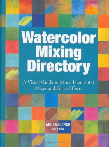 Watercolor Mixing Directory by Moira Clinch (1-Feb-2006) Spiral-bound