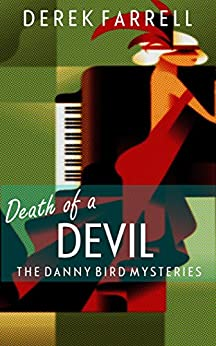 Death Of A Devil (The Danny Bird Mysteries Book 3) by [Farrell, Derek]