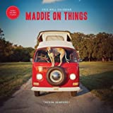 2015 Wall Calendar: Maddie on Things (Calendars 2015): Written by Theron Humphrey, 2014 Edition, (Wal) Publisher: Chronicle Books [Calendar]