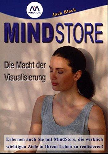 Mindstore: Die Macht der Visualisierung (Die Der Macht Visualisierung)