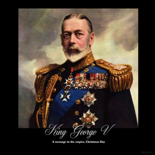 King George V - a Message to the Empire Christmas Day 1934