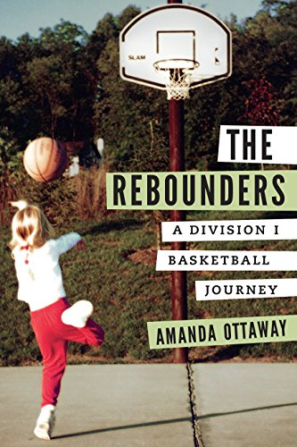 The Rebounders: A Division I Basketball Journey (English Edition)