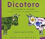 Dicotoro : Le dictionnaire des contraires en français, en anglais, en espagnol... et en taureau...