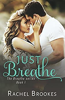 Just Breathe (The Breathe Series Book 1) by [Brookes, Rachel]