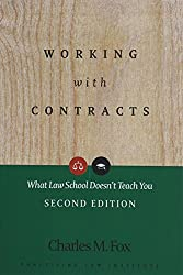 Working with Contracts: What Law School Doesn't Teach You: 1 (PLI's Corporate and Securities Law Library)
