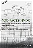VSC-FACTS-HVDC: Modelling, Analysis and Simulation in Power Grids