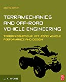 Terramechanics and Off-Road Vehicle Engineering: Terrain Behaviour, Off-Road Vehicle Performance and Design
