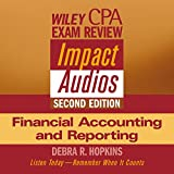 Wiley CPA Examination Review Impact Audio, Second Edition: Financial Accounting and Reporting