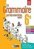 La grammaire par les exercices 6e - Cahier d'exercices - Nouveau programme 2016 (Broché)