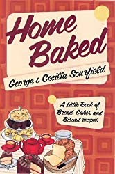 Home Baked: A Little Book of Bread, Cake and Biscuit Recipes