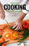 Make  Easy Cooking: Delicious Recipes