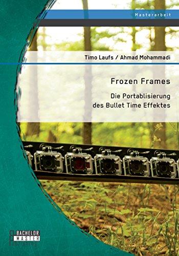 Frozen Frames: Die Portablisierung des Bullet Time Effektes
