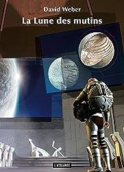 La Lune des mutins: Le Triptyque de Dahak, T1