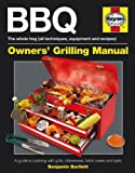BBQ Manual: A Guide to Cooking with Grills, Chimeneas, Brick Ovens and Spits (Haynes Owners Workshop Manuals) by Ben Bartlett (2012-04-05)