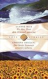 Wo das Meer den Himmel umarmt, Der beste Sommer unseres Lebens - Luanne Rice und Adriana Trigiani