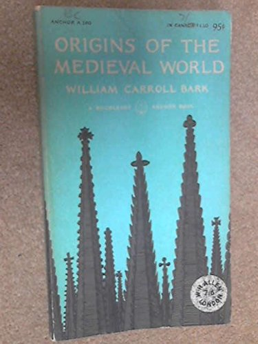 ORIGINS OF THE MEDIEVAL WORLD