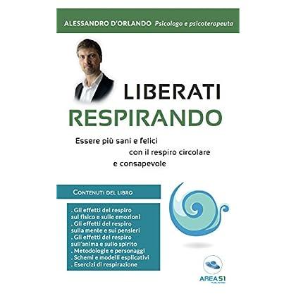 Liberati Respirando: Essere Più Sani E Felici Con Il Respiro Circolare Consapevole