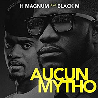 Aucun mytho (feat. Black M) [Explicit]