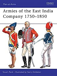 Armies of the East India Company 1750-1850 (Men-at-Arms) by Stuart Reid (2009-08-18)