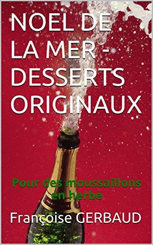 Lire un NOEL DE LA MER - DESSERTS ORIGINAUX: Pour des moussaillons en herbe pdf ebook