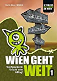 WIEN GEHT WEIT, Weitwandern: Urlaub vom Alltag!: Weitwandern ab Wien: Neue & traditionelle Routen mit genauen Etappenplänen, Übernachtungsinfos und vielen Profi-Tipps!