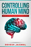 Controlling human mind : Secrets of politics and Psychological tools (English Edition)