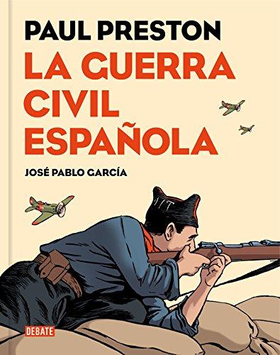 La Guerra Civil española (versión gráfica) (Historia) por Paul Preston
