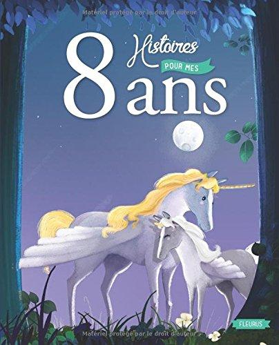 8 Histoires pour mes 8 Ans (+CD)