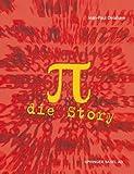 Pi - die Story - Jean-Paul Delahaye