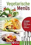 Vegetarische Menüs: Menü-Kochbuch mit 27.000 Kombinationsmöglichkeiten