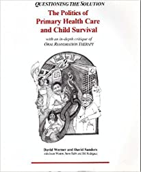 Questioning The Solution: The Politics Of Primary Health Care by David Werner (1997-01-01)