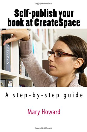 Buchcover: Self-publish your book using CreateSpace; an Amazon print-on-demand service: A step-by-step guide