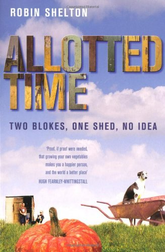 By ROBIN SHELTON ALLOTTED TIME: TWO BLOKES, ONE SHED, NO IDEA [Paperback]