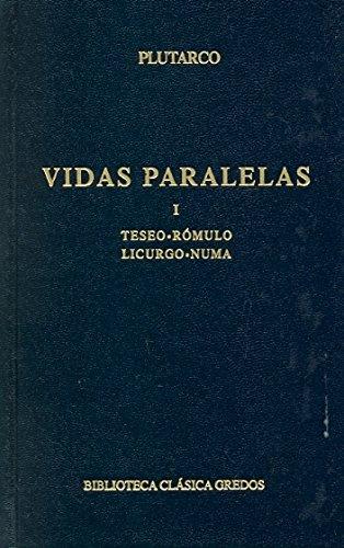 Vidas Paralelas I (B. CLÁSICA GREDOS) por Plutarco
