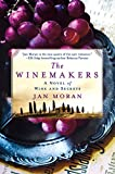 Front cover for the book The Winemakers: A Novel of Wine and Secrets by Jan Moran