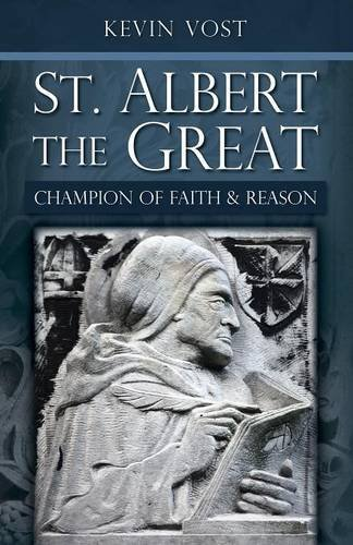 St. Albert the Great: Champion of Faith and Reason by Kevin Vost (2011-03-01)