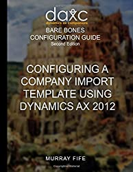 Configuring A Company Import Template Using Dynamics AX 2012