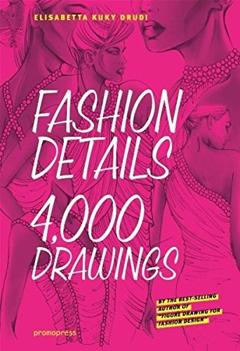 Fashion Details: 4000 Drawings by Elisabetta Drudi (2013-10-01)