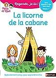 Regarde, je lis - Lecture CP Niveau 1 - La licorne de la cabane