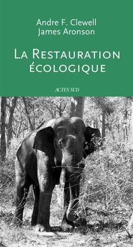 La restauration écologique : Principes, valeurs et structure d'une profession émergente