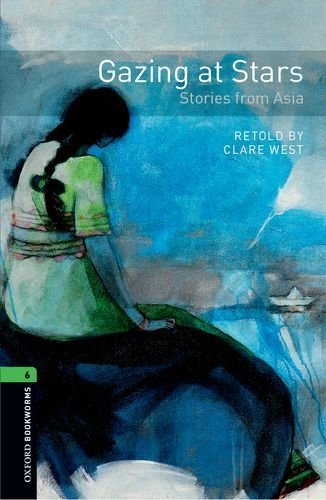 Oxford Bookworms Library 6. Gazing At Stars. Stories From Asia - Edition 11