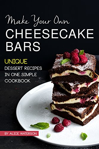 Make Your Own Cheesecake Bars: Unique Dessert Recipes in One Simple Cookbook (English Edition) Cookie-cutter-brownies