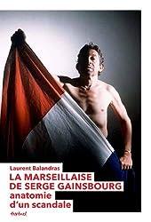 La Marseillaise de Serge Gainsbourg. Anatomie d'un scandale